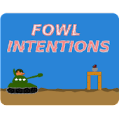 Fowl Intentions