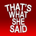 That's What She Said logo