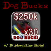Dog Bucks - 250K + 30 Adrln