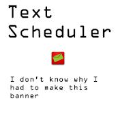 Text Scheduler