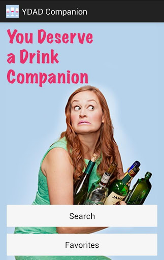 You Deserve a Drink Companion