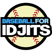 Baseball For Idjits