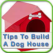 Tips To Build A Dog House