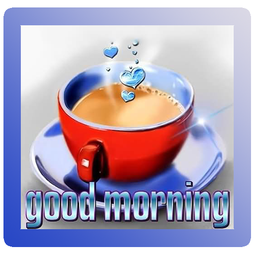 top good morning images apps on google play free android app market