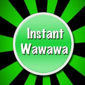 Instant Wawawa (FREE)