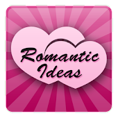 Valentines Day: Romantic Ideas