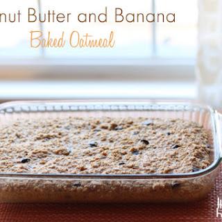 Peanut Butter and Banana Baked Oatmeal