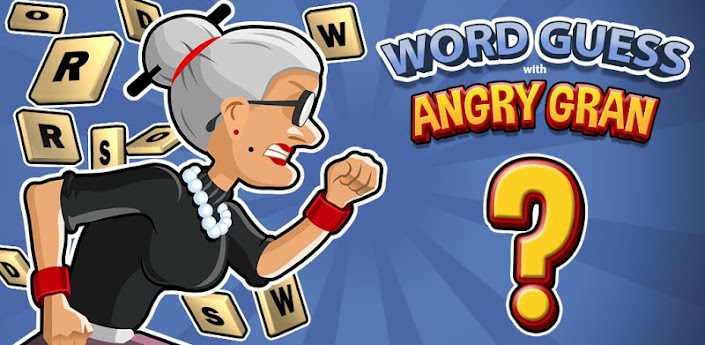Word Guess With Angry Gran (Угадайте слово с Злой Бабкой) - новая игра про Злую Бабку скачать на андроид