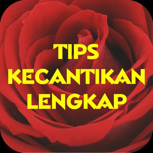 Tips Kecantikan Terlengkap