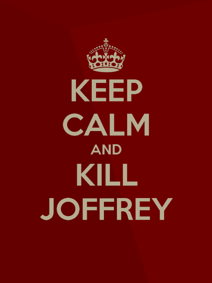 Keep calm and kill Joffrey - screenshot