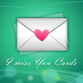 I Miss You Cards: Love