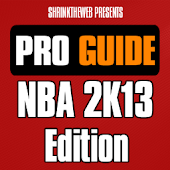 Pro Guide - NBA 2K13 Edition