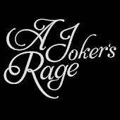 A JOKER'S RAGE