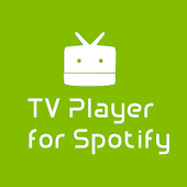 TV Player for Spotify