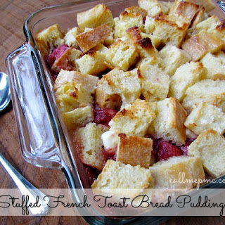 Stuffed French Toast Bread Pudding / Call Me PMc