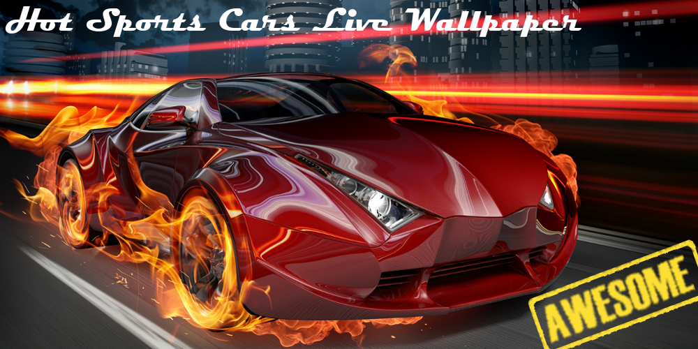 Hot Sports Cars Live Wallpaper (android)