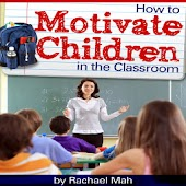 Motivate Children in Classroom
