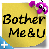 BotherMe&U+ Reminder Messenger