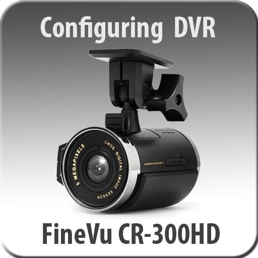 FineVu CR-300HD configuring