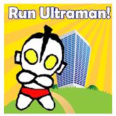 Run Ultraman!