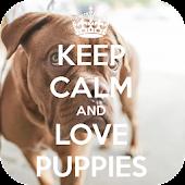 Keep Calm And LOVE PUPPIES uHD