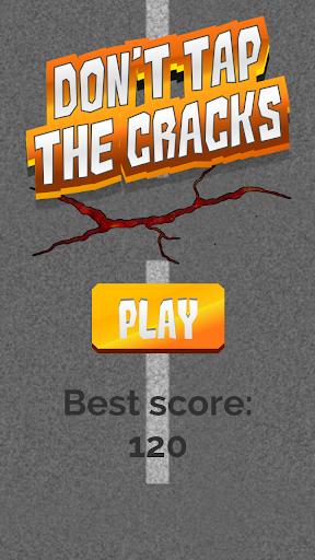 Don't Tap the Cracks