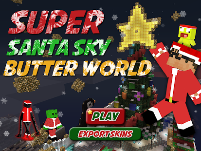 Santa Sky Butter World
