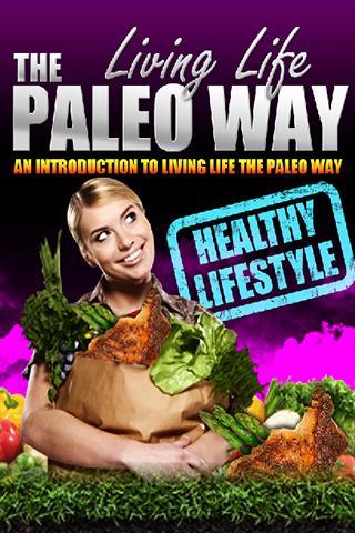 Living Life The Paleo Diet Way