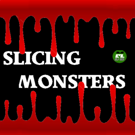 Slicing Monsters
