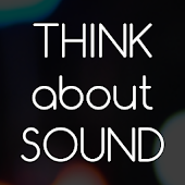 Think About Sound