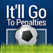 It'll Go To Penalties