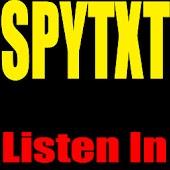 SPYTXT Listen In