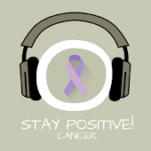Stay Positive (Cancer)!