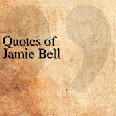 Quotes of Jamie Bell