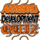 Arrested Development Quiz FREE