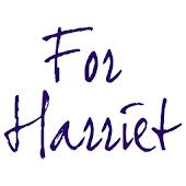 For Harriet