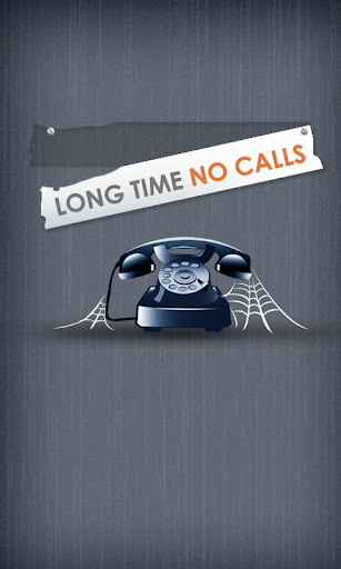 Long Time No Calls