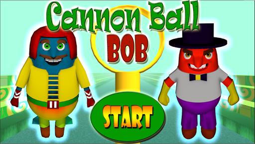 Cannon Ball Bob