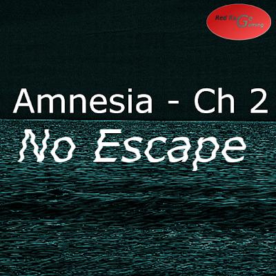 Amnesia - Ch2 - No Escape GOLD