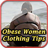 Obese Women Clothing Tips