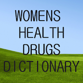 Womens Health Drugs Dictionary