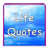 Life Quotes - famous thoughts