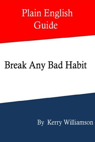 Break Any Bad Habit