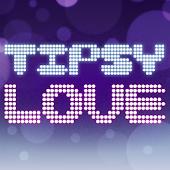 Tipsy Love