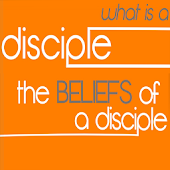 What Is A Disciple?-Beliefs