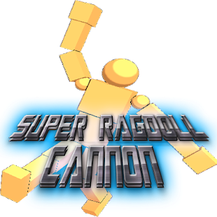 Super Ragdoll Cannon FULL