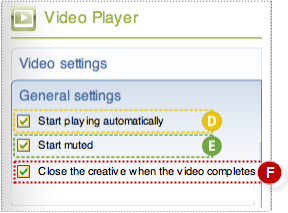 Video player (basic) component panel in flash open to general settings with 3 checkmarks labeled: D Start playing automatically; E Start muted; F Close the creative when the video completes