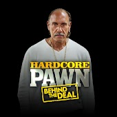 Hardcore Pawn Behind the Deal