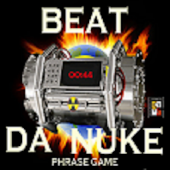 Beat Da Nuke Phrase Game