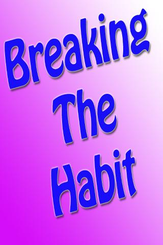 Breaking The Habit Guide